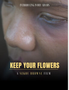 Keep Your Flowers Film Poster
